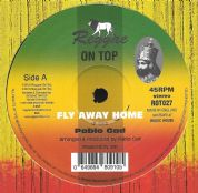 Pablo Gad - Fly Away Home / Well Insane (Reggae On Top) 12""